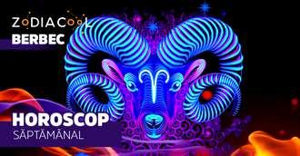 Horoscopul săptămânii 12-18 August 2019 pentru nativii din Berbec