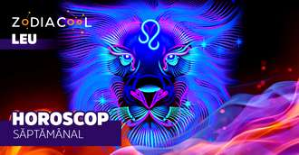 Horoscopul săptămânii 12-18 August 2019 pentru nativii din Leu