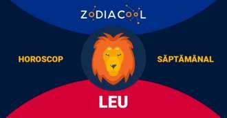 HOROSCOP SĂPTĂMÂNAL 21-27 Ianuarie 2019 pentru zodia Leu