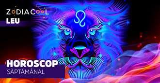 Horoscopul săptămânii 16-22 Septembrie 2019 pentru nativii din Leu