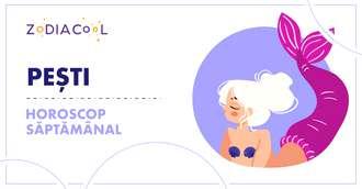 Horoscopul săptămânii 28 Octombrie-3 Noiembrie 2019 pentru nativii din Pești