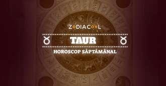 Horoscopul săptămânii 14-20 Octombrie 2019 pentru nativii din Taur