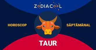 Horoscop saptamanal 16-22 Decembrie 2019 pentru nativii din Taur