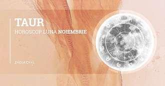 Horoscop lunar noiembrie 2019 Taur: descoperi esența iubirii
