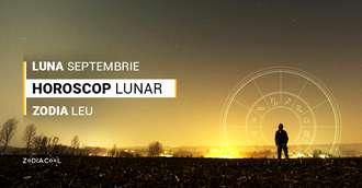 Horoscop lunar Septembrie 2019 Leu: mulți bani, o reinventare financiară