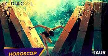 Horoscop Taur  2019. Previziuni complete dragoste, bani în horoscop TAUR 2019