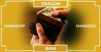 Zodiac chinezesc 2019, Horoscop 2019 Dragon bani, carieră și afaceri